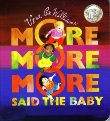 """More More More,"" Said the Baby, Board book Book"