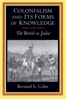 Colonialism and Its Forms of Knowledge : The British in India, Paperback / softback Book