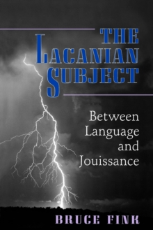 The Lacanian Subject : Between Language and Jouissance, Paperback / softback Book