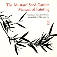 The Mustard Seed Garden Manual of Painting : A Facsimile of the 1887-1888 Shanghai Edition, Paperback / softback Book