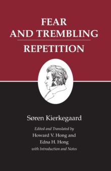 Kierkegaard's Writings, VI, Volume 6 : Fear and Trembling/Repetition, Paperback Book