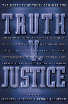 Truth v. Justice : The Morality of Truth Commissions, Paperback Book