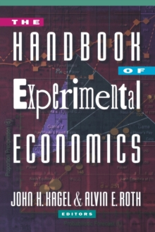 The Handbook of Experimental Economics, Paperback Book