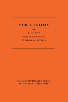Morse Theory. (AM-51), Volume 51, Paperback Book