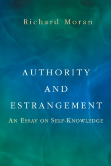 Authority and Estrangement : An Essay on Self-Knowledge, Paperback / softback Book