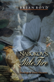 Nabokov's Pale Fire : The Magic of Artistic Discovery, Paperback / softback Book