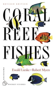 Coral Reef Fishes : Caribbean, Indian Ocean and Pacific Ocean Including the Red Sea, Paperback Book