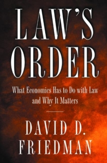 Law's Order : What Economics Has to Do with Law and Why It Matters, Paperback / softback Book