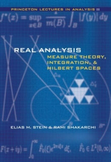 Real Analysis : Measure Theory, Integration, and Hilbert Spaces, Hardback Book