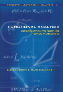 Functional Analysis : Introduction to Further Topics in Analysis, Hardback Book
