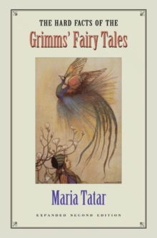 The Hard Facts of the Grimms' Fairy Tales : Expanded Second Edition, Paperback / softback Book