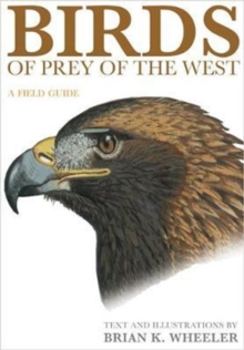 Birds of Prey of the West : A Field Guide, Paperback Book
