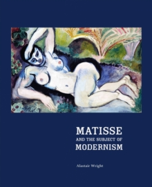 Matisse and the Subject of Modernism, Paperback / softback Book