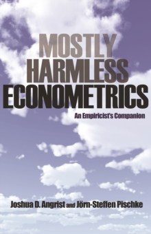 Mostly Harmless Econometrics : An Empiricist's Companion, Paperback Book
