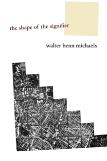 The Shape of the Signifier : 1967 to the End of History, Paperback Book
