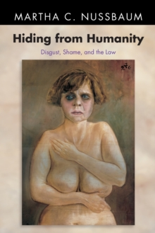 Hiding from Humanity : Disgust, Shame, and the Law, Paperback / softback Book