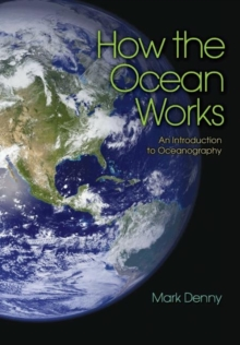 How the Ocean Works : An Introduction to Oceanography, Paperback / softback Book