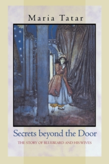 Secrets beyond the Door : The Story of Bluebeard and His Wives, Paperback / softback Book