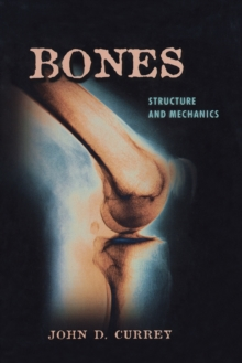 Bones : Structure and Mechanics, Paperback / softback Book