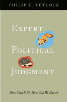 Expert Political Judgment : How Good Is It? How Can We Know?, Paperback Book