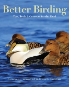 Better Birding : Tips, Tools, and Concepts for the Field, Paperback / softback Book