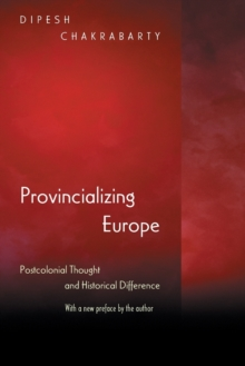 Provincializing Europe : Postcolonial Thought and Historical Difference - New Edition, Paperback / softback Book