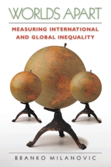 Worlds Apart : Measuring International and Global Inequality, Paperback Book