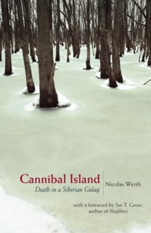 Cannibal Island : Death in a Siberian Gulag, Hardback Book