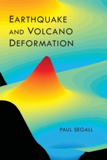 Earthquake and Volcano Deformation, Hardback Book