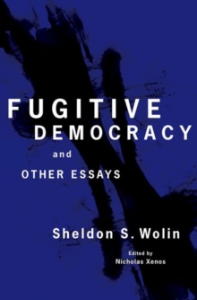 Fugitive Democracy : And Other Essays, Hardback Book