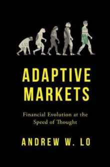 Adaptive Markets : Financial Evolution at the Speed of Thought, Hardback Book