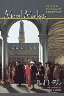 Moral Markets : The Critical Role of Values in the Economy, Paperback Book