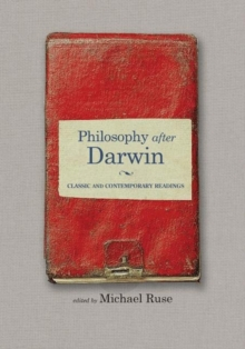 Philosophy after Darwin : Classic and Contemporary Readings, Paperback Book