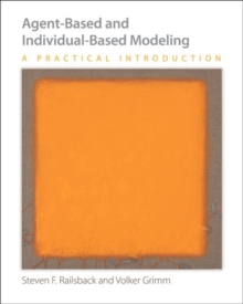 Agent-Based and Individual-Based Modeling : A Practical Introduction, Paperback Book