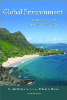 Global Environment : Water, Air, and Geochemical Cycles, Second Edition, Hardback Book
