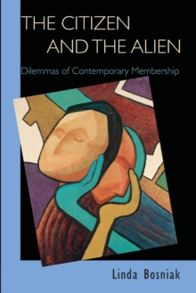 The Citizen and the Alien : Dilemmas of Contemporary Membership, Paperback / softback Book