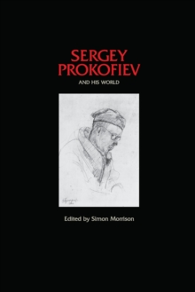 Sergey Prokofiev and His World, Paperback / softback Book