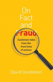 On Fact and Fraud : Cautionary Tales from the Front Lines of Science, Hardback Book