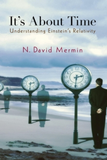 It's About Time : Understanding Einstein's Relativity, Paperback / softback Book