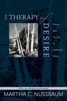The Therapy of Desire : Theory and Practice in Hellenistic Ethics, Paperback / softback Book