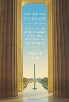 American Covenant : A History of Civil Religion from the Puritans to the Present, Hardback Book