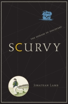 Scurvy : The Disease of Discovery, Hardback Book