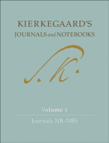 Kierkegaard's Journals and Notebooks, Volume 4 : Journals NB-NB5, Hardback Book