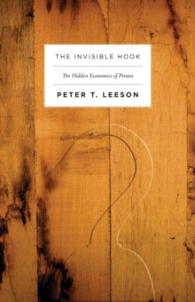 The Invisible Hook : The Hidden Economics of Pirates, Paperback / softback Book