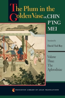 The Plum in the Golden Vase or, Chin P'ing Mei, Volume Three : The Aphrodisiac, Paperback / softback Book