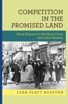 Competition in the Promised Land : Black Migrants in Northern Cities and Labor Markets, Hardback Book