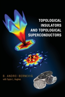 Topological Insulators and Topological Superconductors, Hardback Book