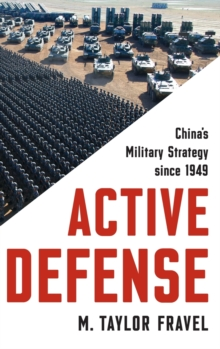 Active Defense : China's Military Strategy since 1949, Hardback Book