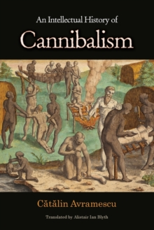 An Intellectual History of Cannibalism, Paperback / softback Book