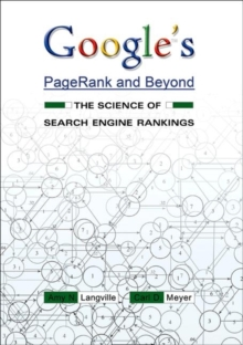 Google's PageRank and Beyond : The Science of Search Engine Rankings, Paperback / softback Book